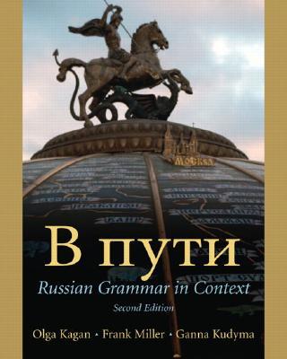 Russian Grammar in Context By Kagan, Olga/ Miller, Frank/ Kudyma, Ganna